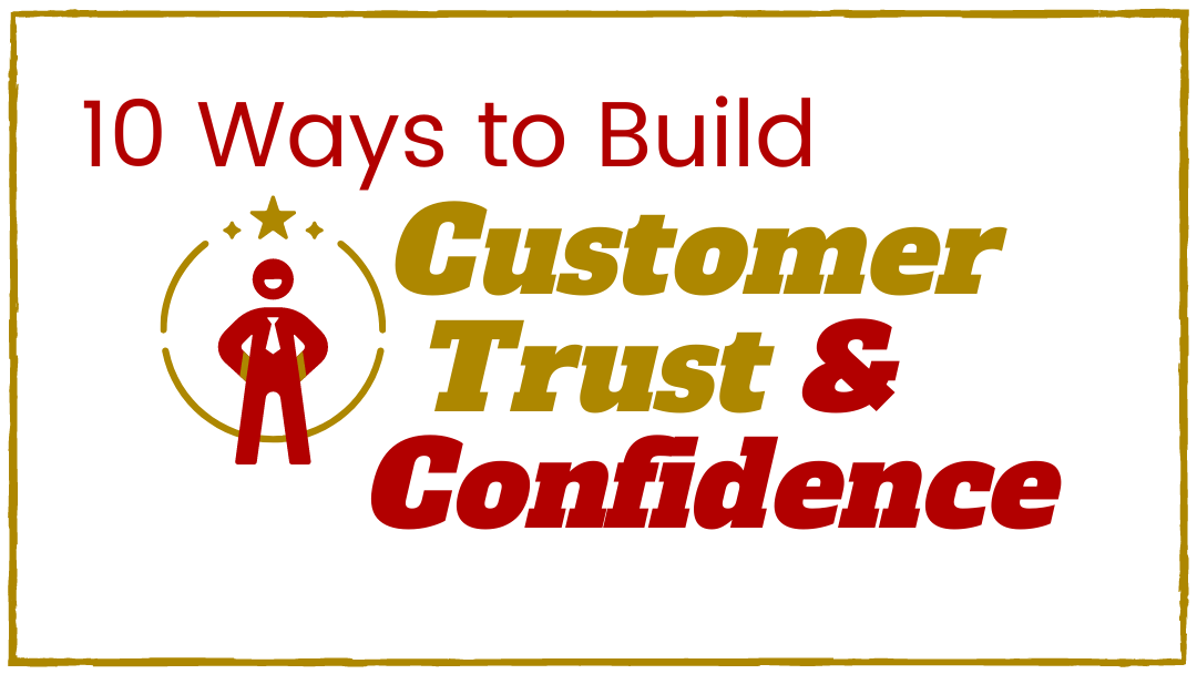 10 ways to build customer trust and confidence